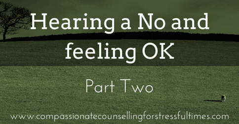 Hearing a no and feeling OK part two